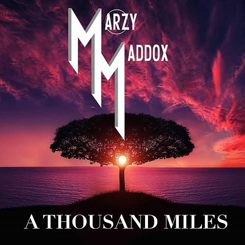 A Thousand Miles van Marzy Maddox