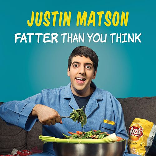 Fatter Than You Think by Justin Matson