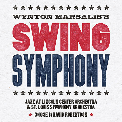 Swing Symphony by Jazz At Lincoln Center Orchestra