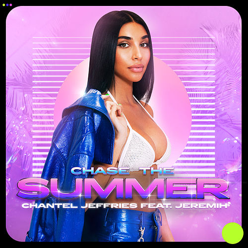 Chase The Summer by Chantel Jeffries