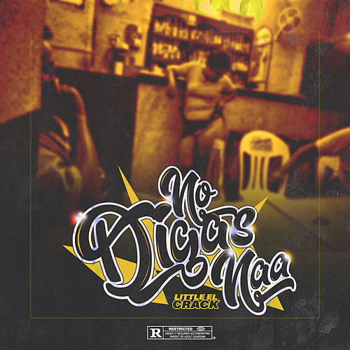 No Digas Naa (Cállese el Hocico) by Little el Crack