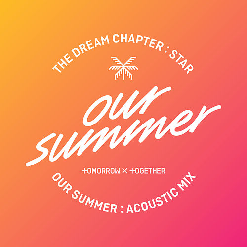 Our Summer (Acoustic Mix) de TOMORROW X TOGETHER