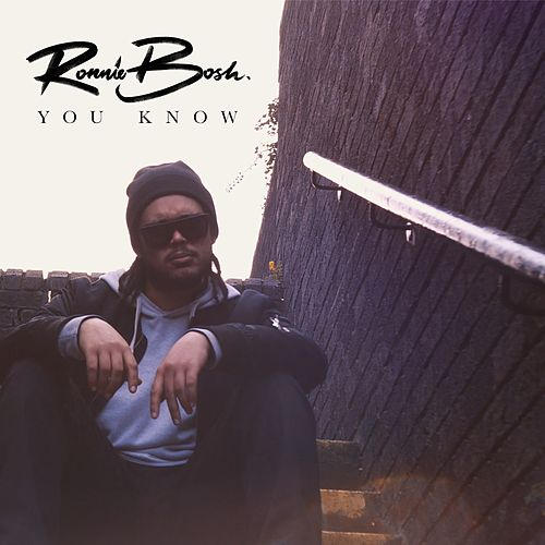 You Know by Ronnie Bosh