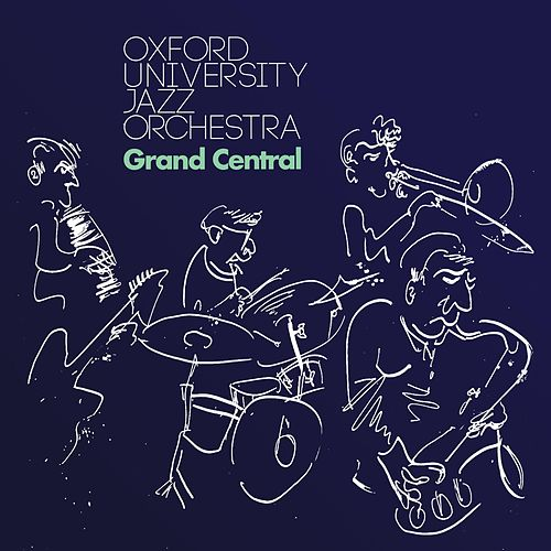 Grand Central by Oxford University Jazz Orchestra