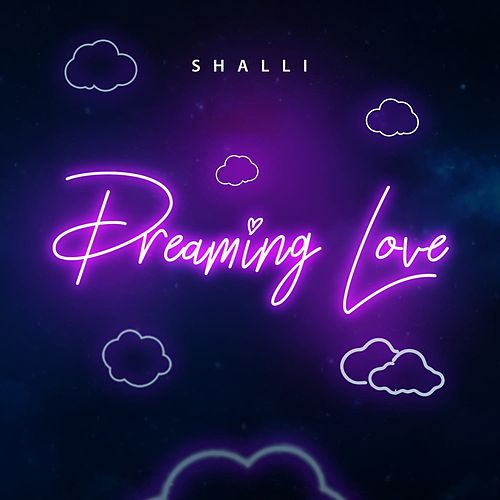Dreaming Love by Shalli