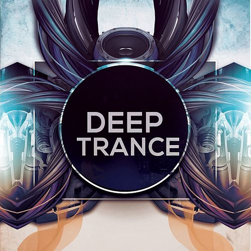 Deep Trance by Various Artists