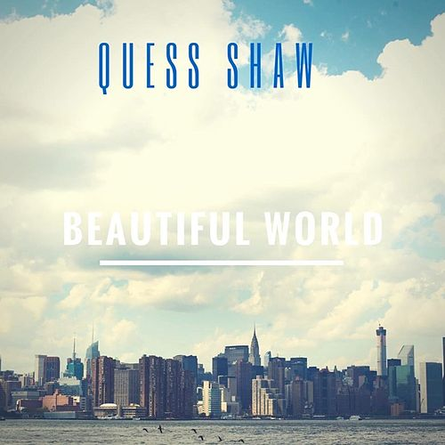 Beautiful World The Ep by Quess Shaw