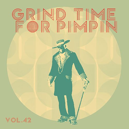 Grind Time For Pimpin Vol, 42 by Various Artists