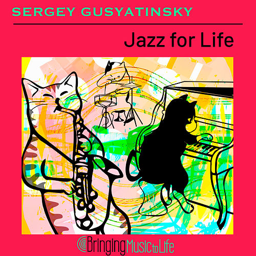 Jazz for Life von Sergey Gusyatinsky