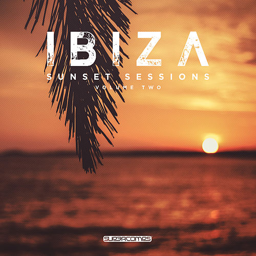Ibiza Sunset Sessions, Vol. 2 - EP de Various Artists