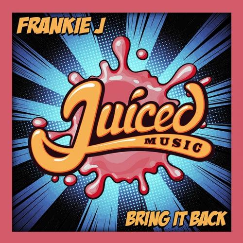 Bring It Back von Frankie J