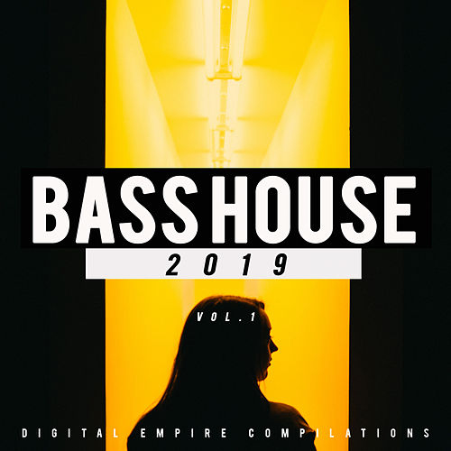Bass House 2019, Vol.1 - EP by Various Artists