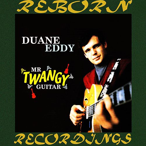 Mr. Twangy Guitar (HD Remastered) von Duane Eddy