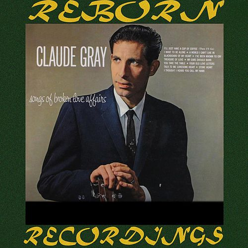 Songs Of Broken Love Affairs (HD Remastered) by Claude Gray