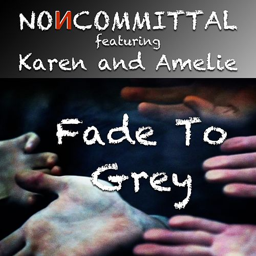 Fade to Grey by Noncommittal