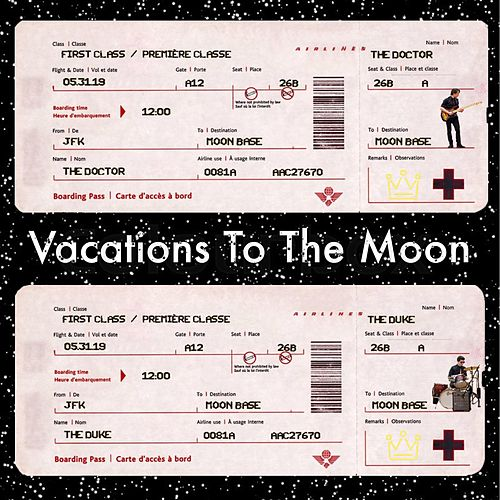Vacations to the Moon by The Duke and the Doctor