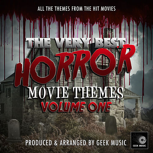 The Very Best Horror Movie Themes, Vol. 1 by Geek Music