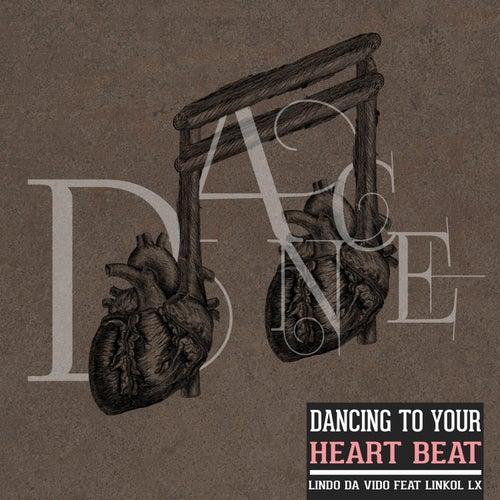 Dancing To Your Heartbeat (Radio Edit) (feat. Linkol LX) by Lindo Da Vido