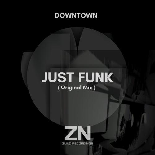 Just Funk de Downtown