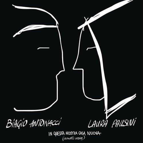 In questa nostra casa nuova (Acoustic Version) by Biagio Antonacci