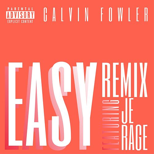 Easy (Remix) by Calvin Fowler