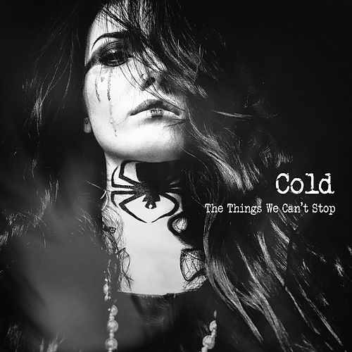 The Things We Can´t Stop by Cold