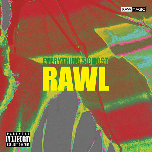 Rawl by Everything's Ghost