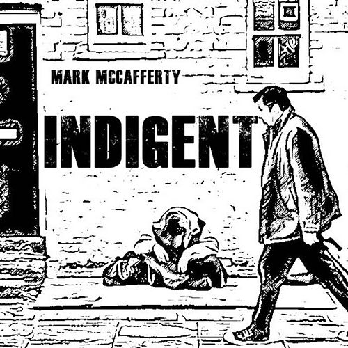 Indigent by Mark McCafferty