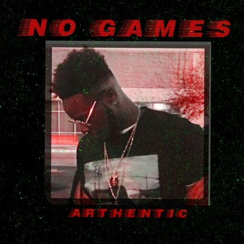 No Games by Arthentic