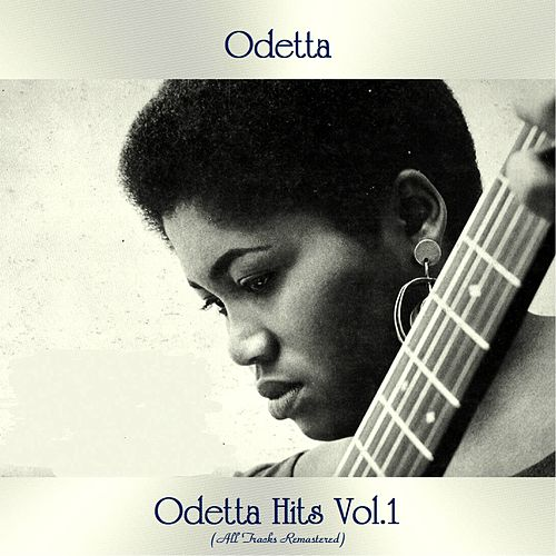 Odetta Hits Vol.1 (All Tracks Remastered) by Odetta