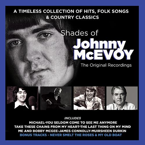 Shades of Johnny McEvoy (The Original Recordings) by Johnny McEvoy