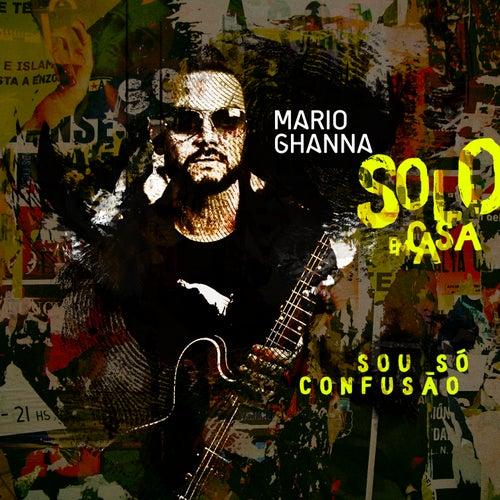 Sou Só Confusão: Solo em Casa by Mario Ghanna