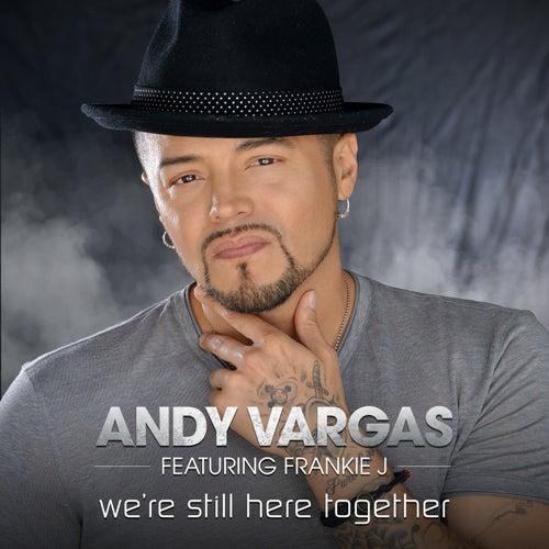 We're Still Here Together von Andy Vargas