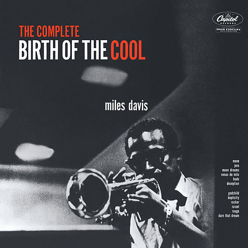 The Complete Birth Of The Cool by Miles Davis