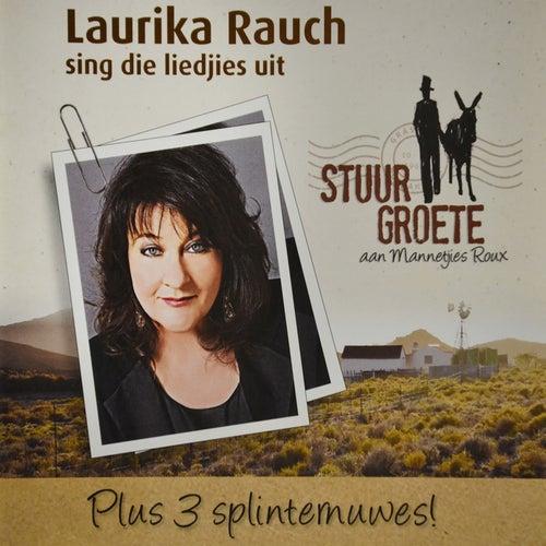 Laurika Rauch Sing Die Liedjies Uit - Stuur Groete Aan Mannetjies Roux de Laurika Rauch