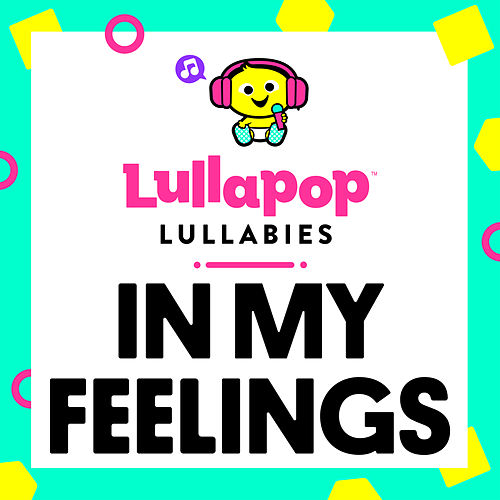 In My Feelings von Lullapop Lullabies