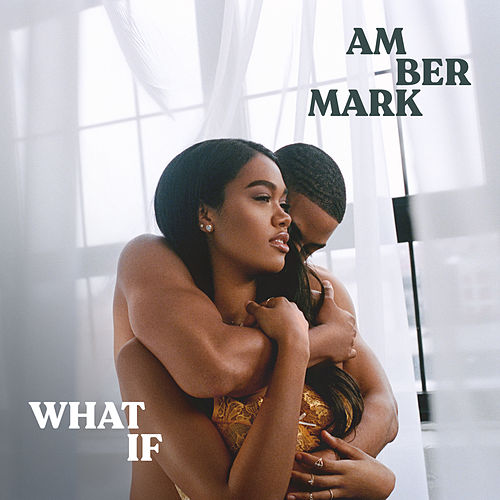 What If by Amber Mark