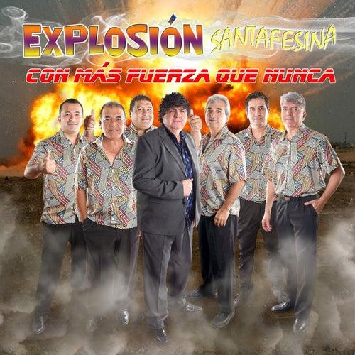 Con Más Fuerza Que Nunca de Explosión Santafesina