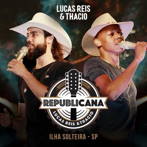 Republicana (Ao Vivo Em Ilha Solteira / 2019 / Vol.2) by Lucas Reis