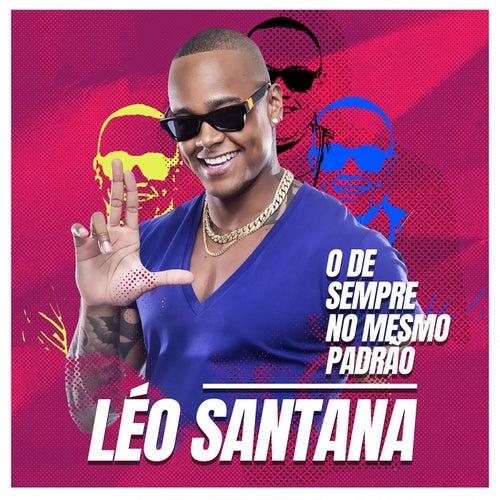 O De Sempre No Mesmo Padrão von Léo Santana