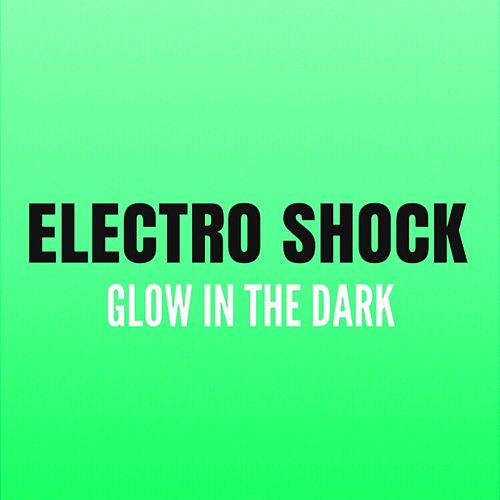 Glow in the Dark de Electroshock