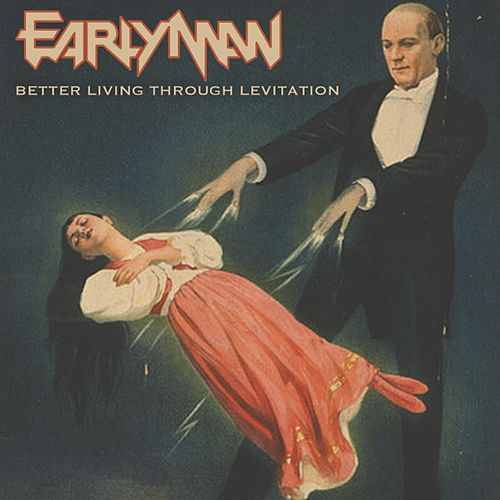 Better Living Through Levitation by Early Man