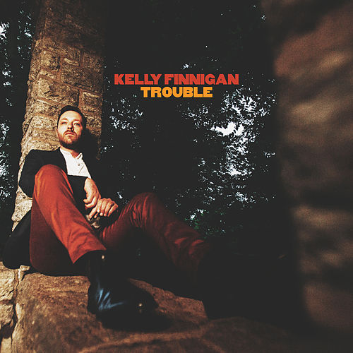Trouble by Kelly Finnigan