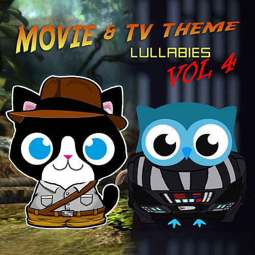 Movie & TV Theme Lullabies, Vol. 4 by The Cat and Owl