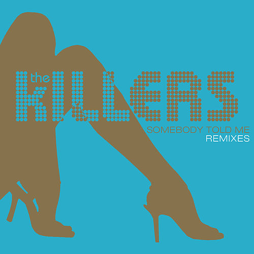 Somebody Told Me by The Killers