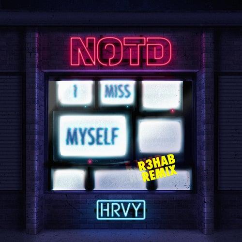 I Miss Myself (R3HAB Remix) de NOTD