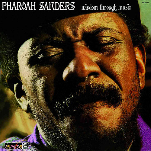 Wisdom Through Music by Pharoah Sanders