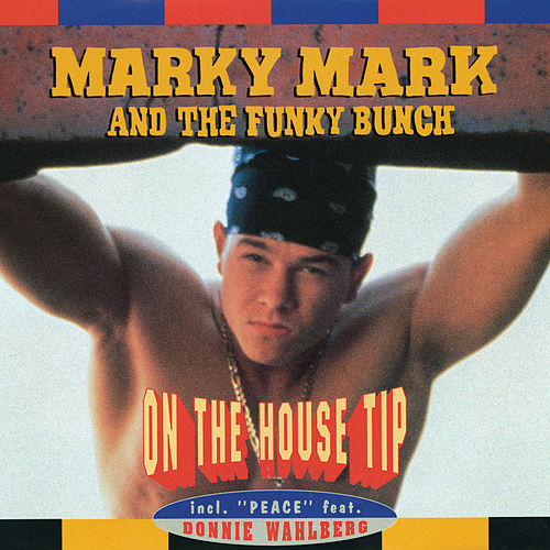 On The House Tip von Marky Mark and the Funky Bunch