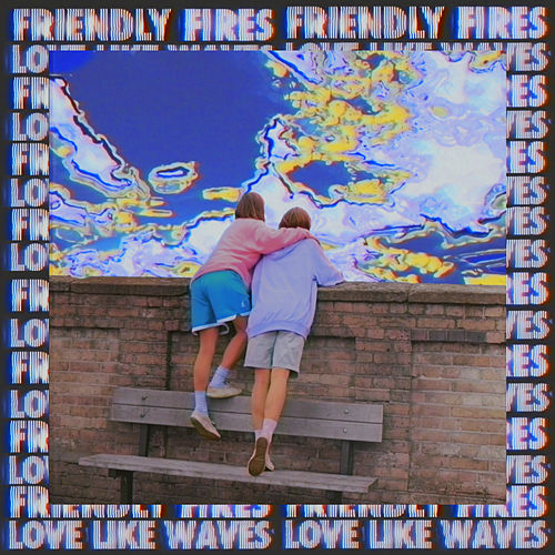 Love Like Waves (Remixes) von Friendly Fires