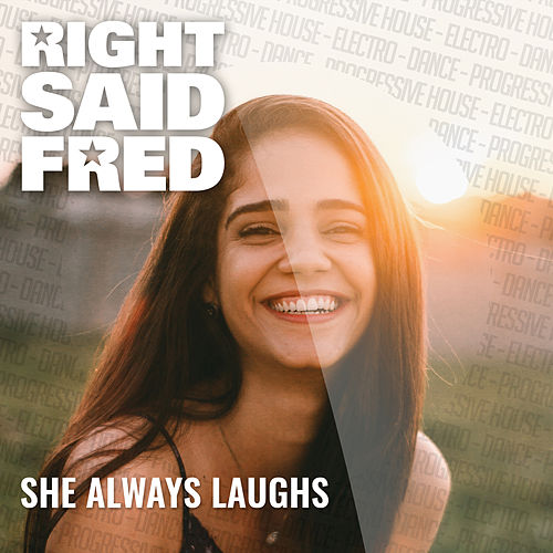 She Always Laughs von Right Said Fred